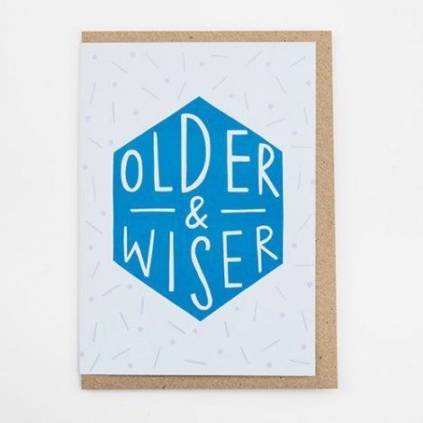 Older & Wiser Birthday Card